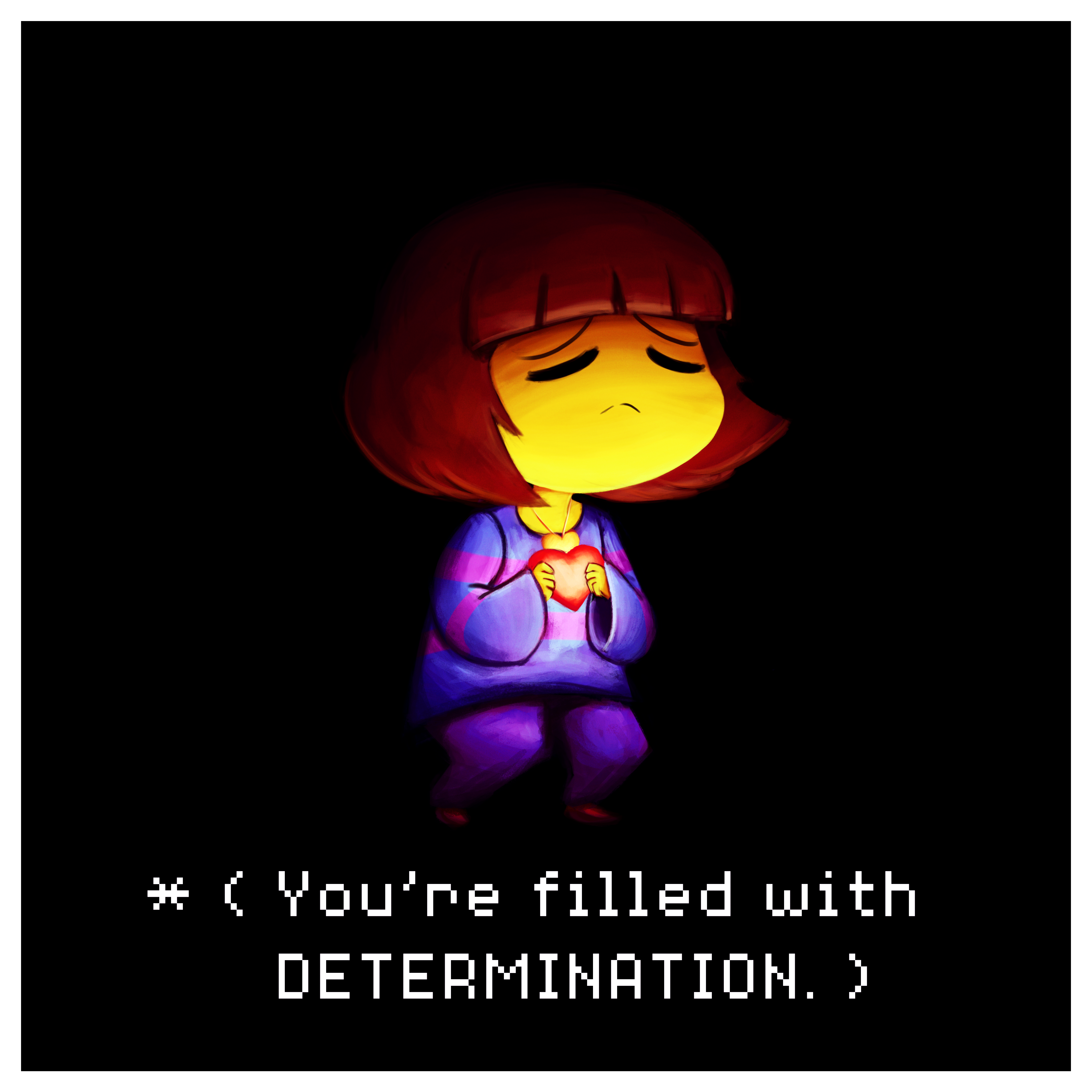 You're Filled With Determination
