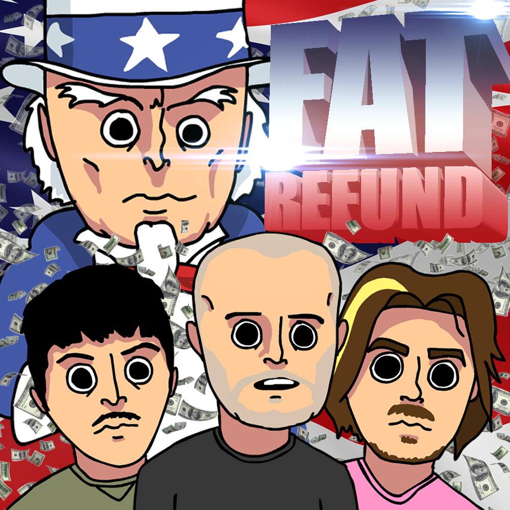Fat Refund