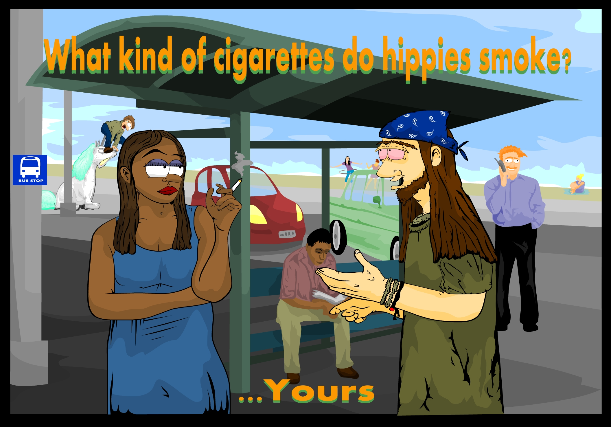 What kind of cigs do hippies smoke?