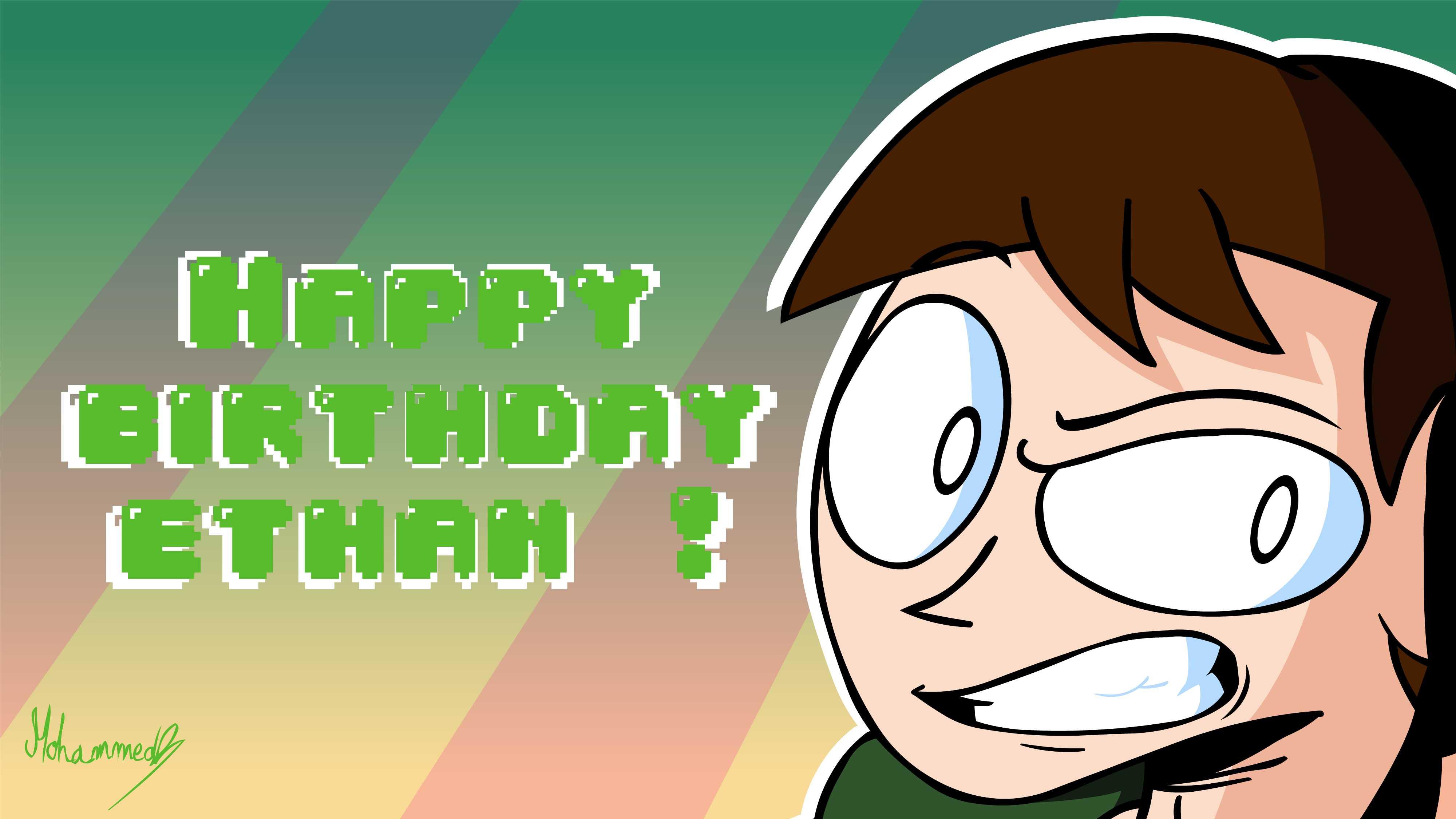 Happy birthday Ethan (TheMewx) !