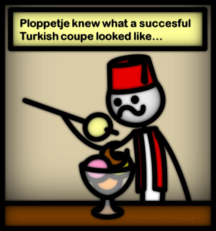 Ploppetje - Turkish coup(e)