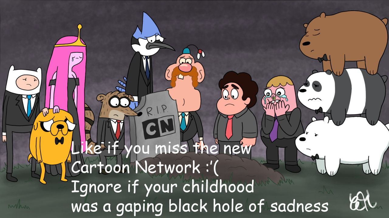 Like if you miss the new Cartoon Network :'(