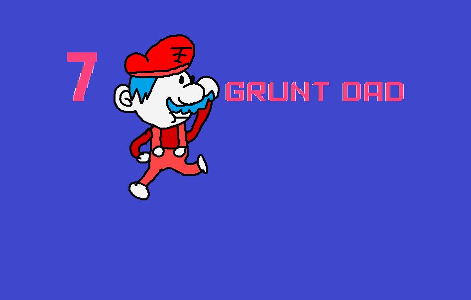 7 GRUNT DAD