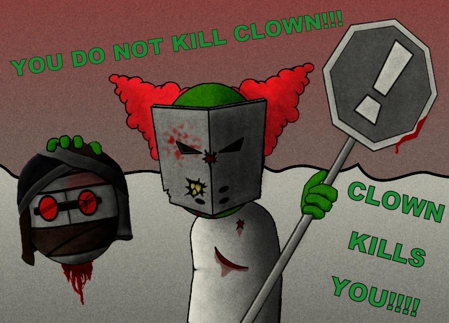 YOU DO NOT KILL CLOWN!!!