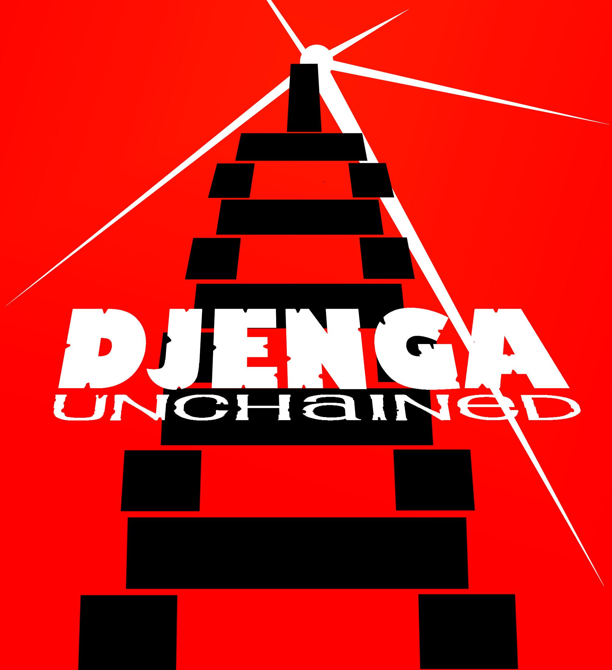 DJENGA UNCHAINED