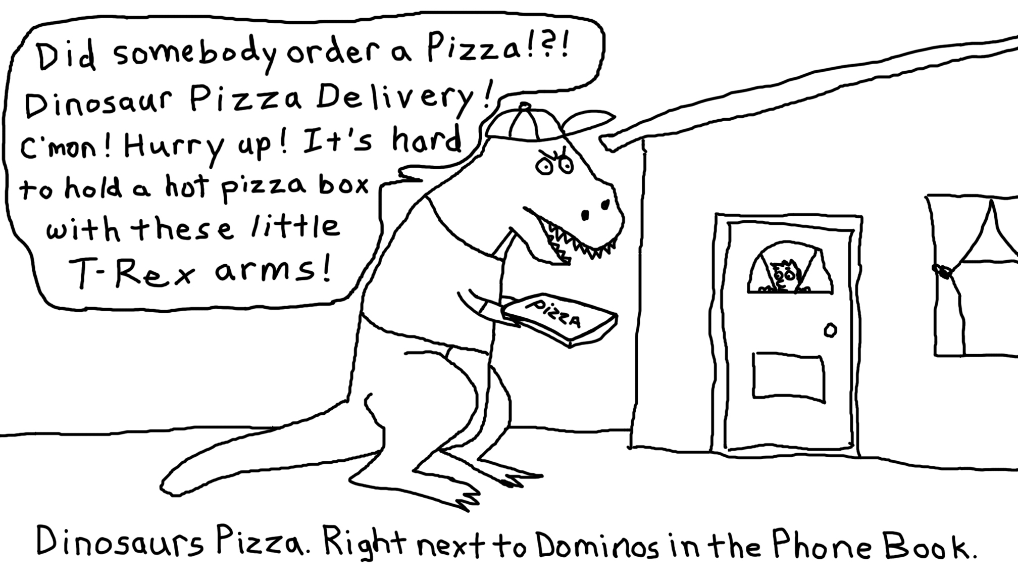 Dinosaur Pizza Delivery.