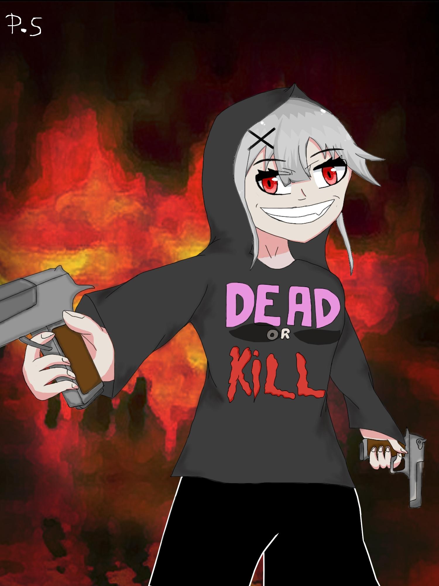 Dead or Kill ?