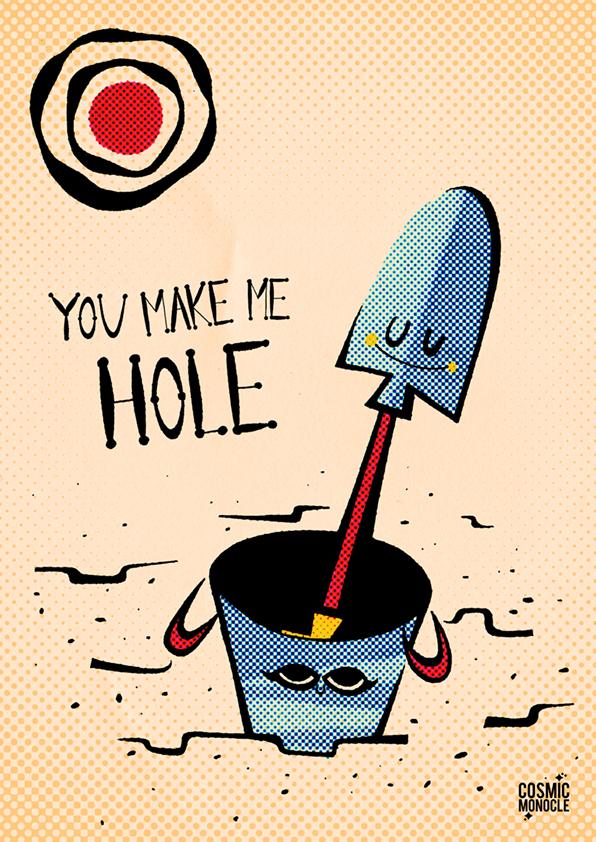 You Make Me Hole