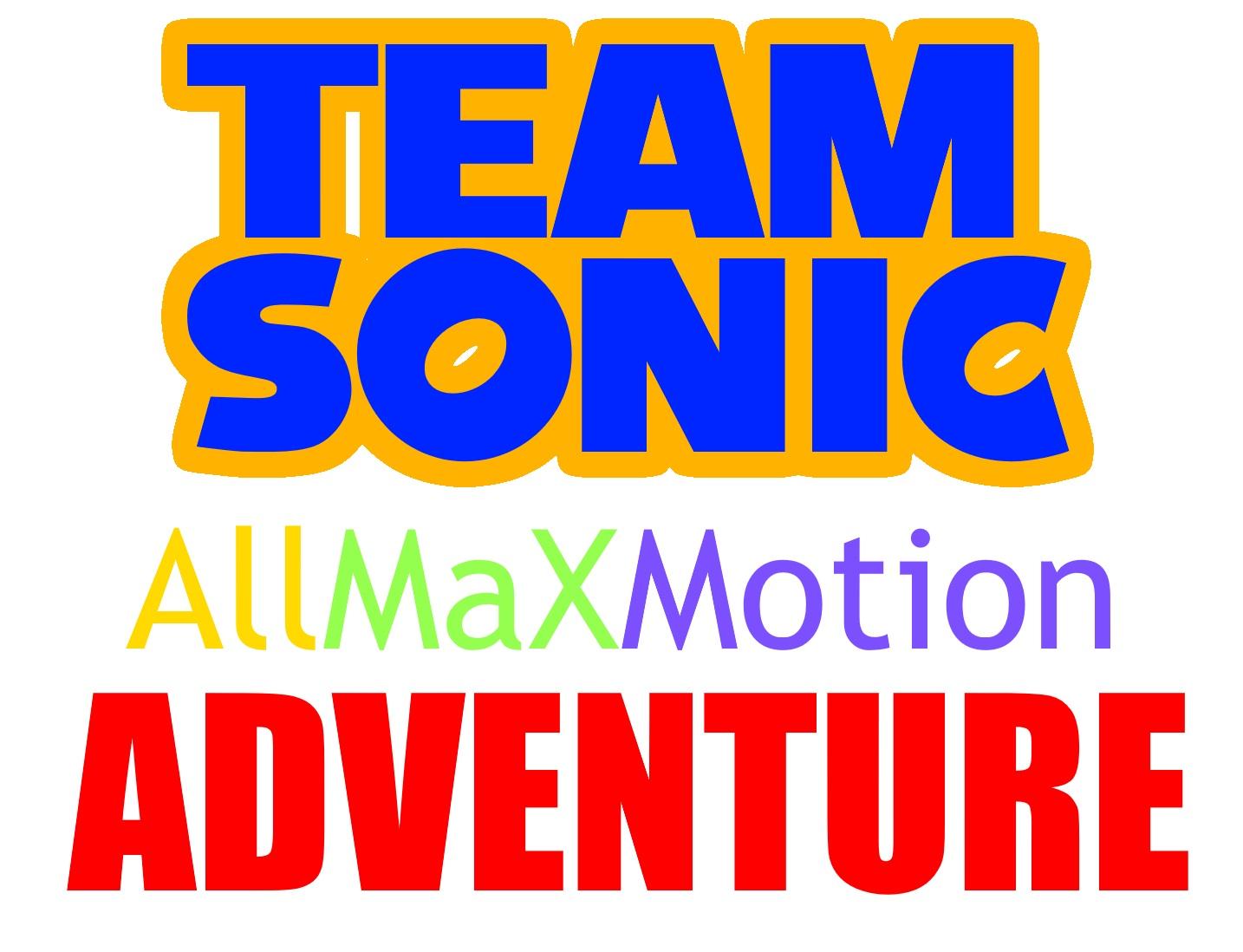 TeamSonic AllMaXMotionAdventure