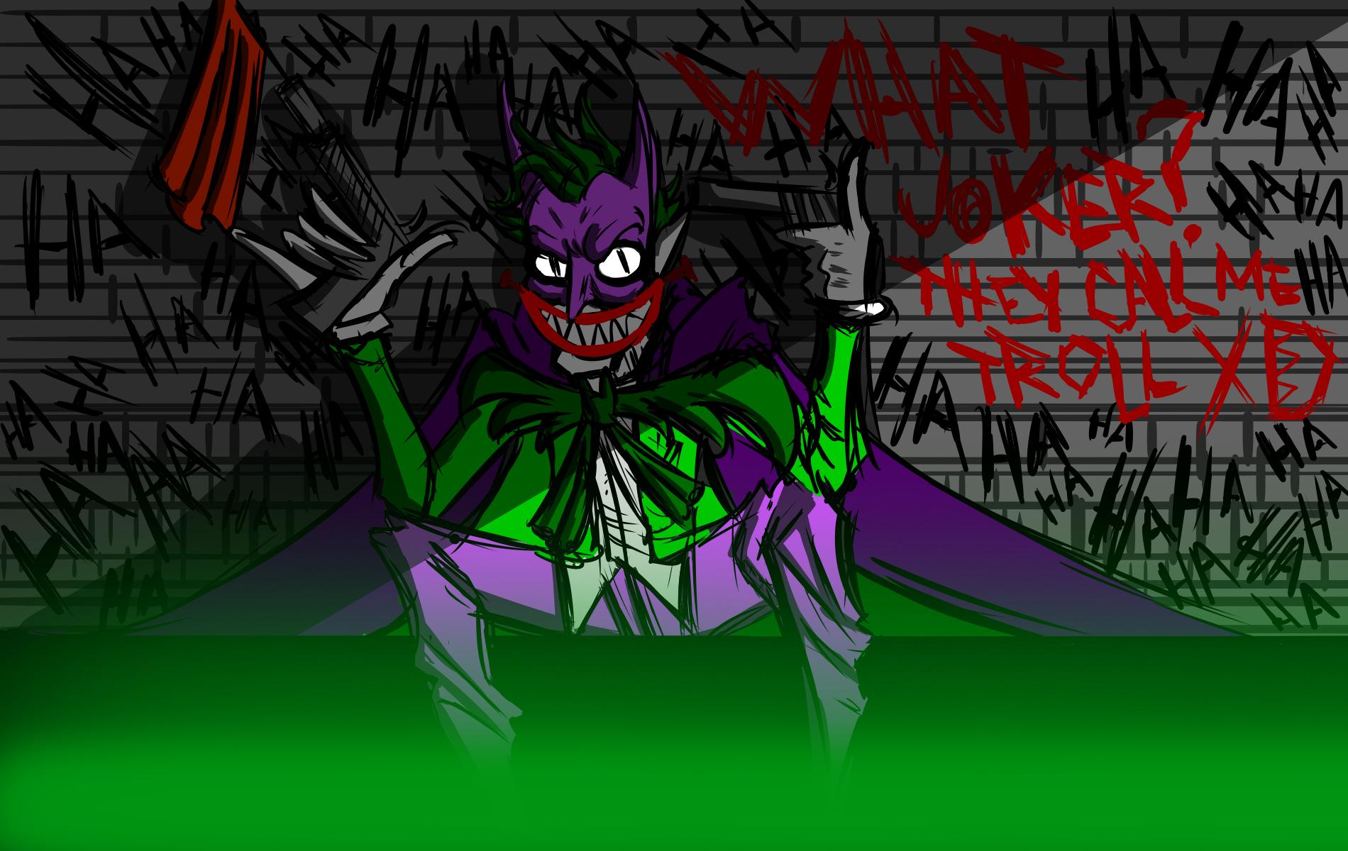 What Joker, I'm Troll!!!