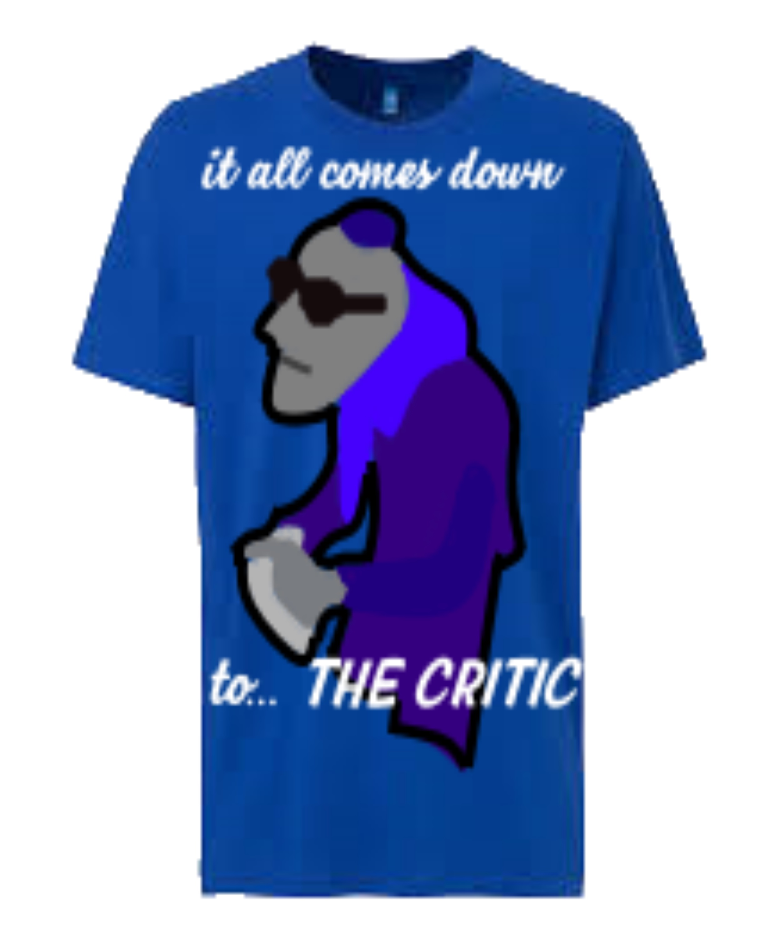 It all comes down to.. THE CRITIC
