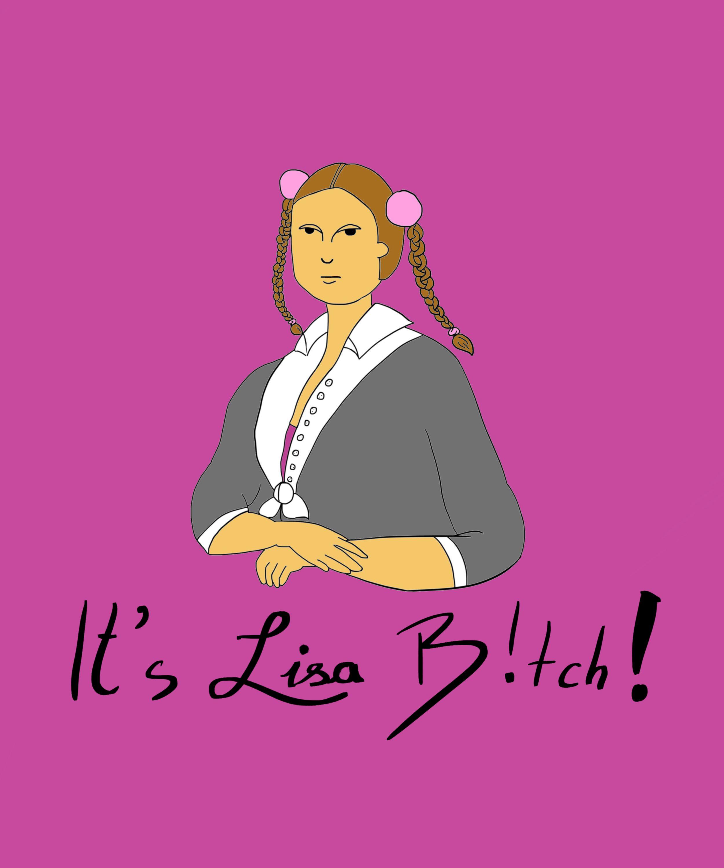 It's Lisa B!tch