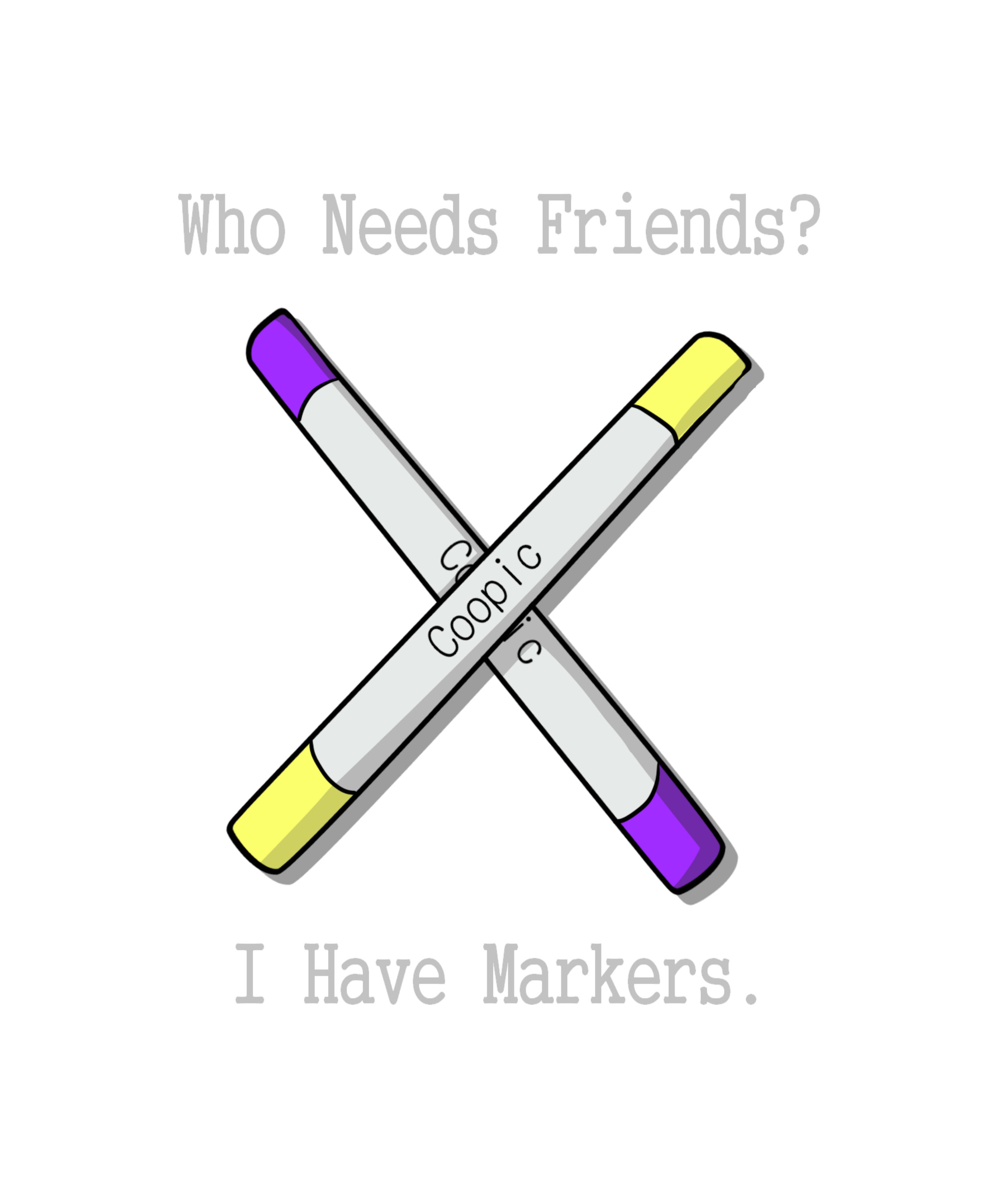 Who needs friends? I have Markers