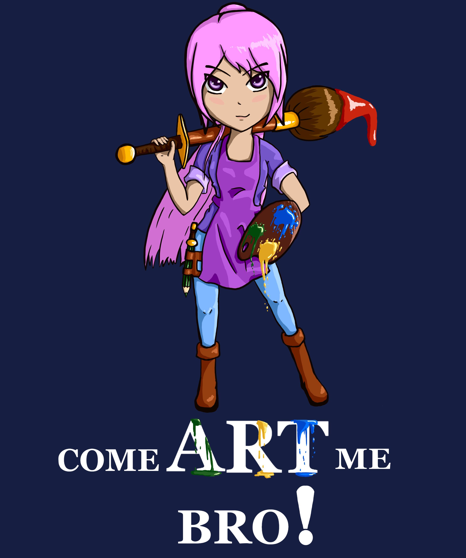 Come art me bro!