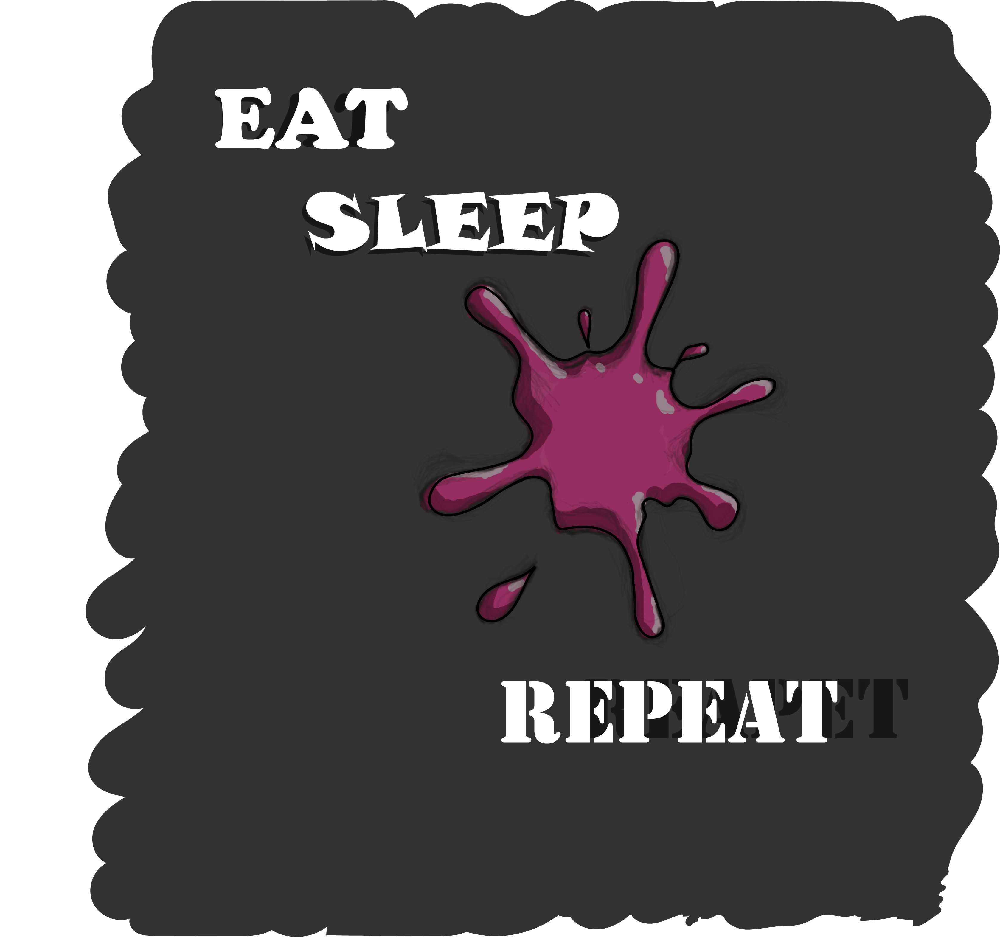 Eat, Sleep,Repeat