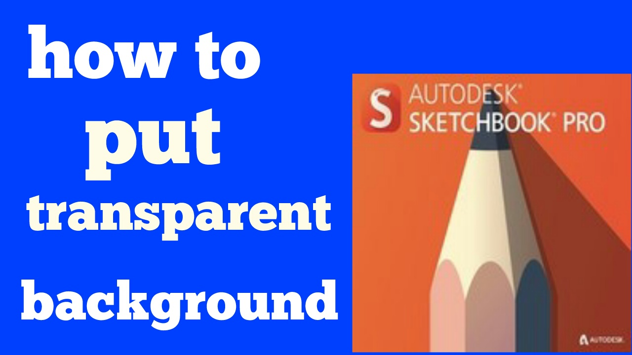 how to put a transparent background on sketchbook pro