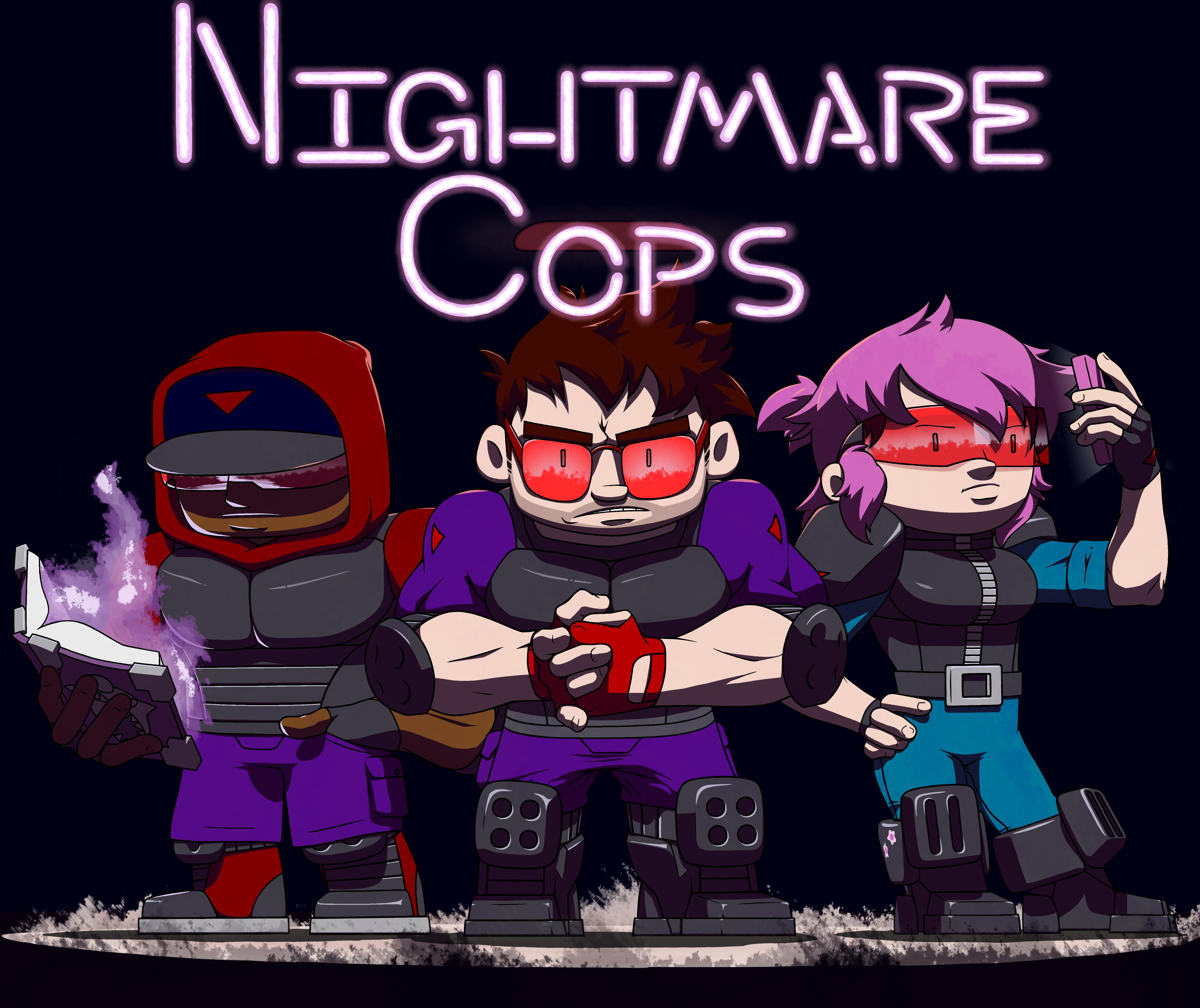 Nightmare Cops Fan Art