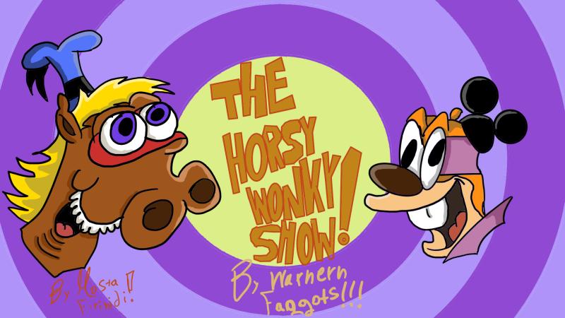 The horsy woncky show