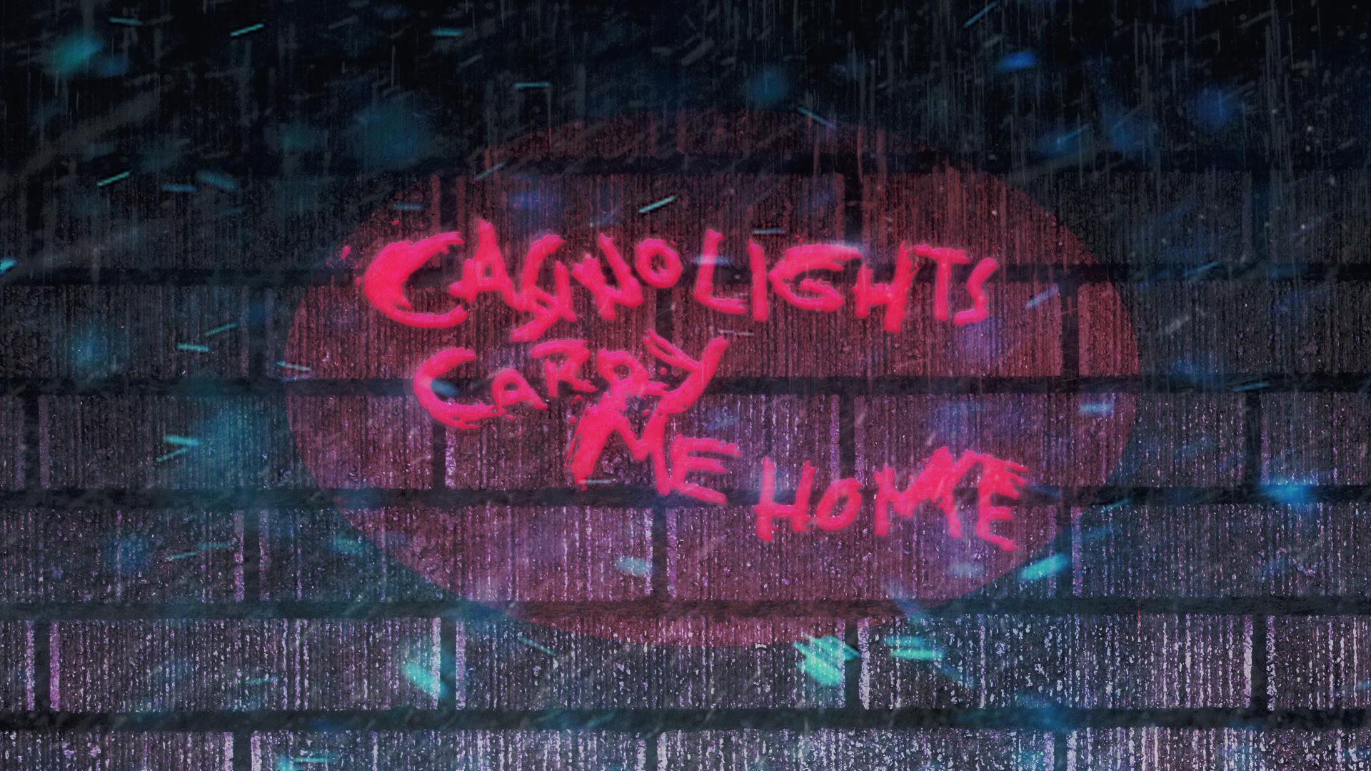 CASINO LIGHTS, CARRY ME HOME