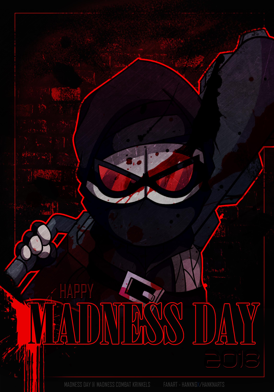 Happy Madness Day 2018 - HankNGx