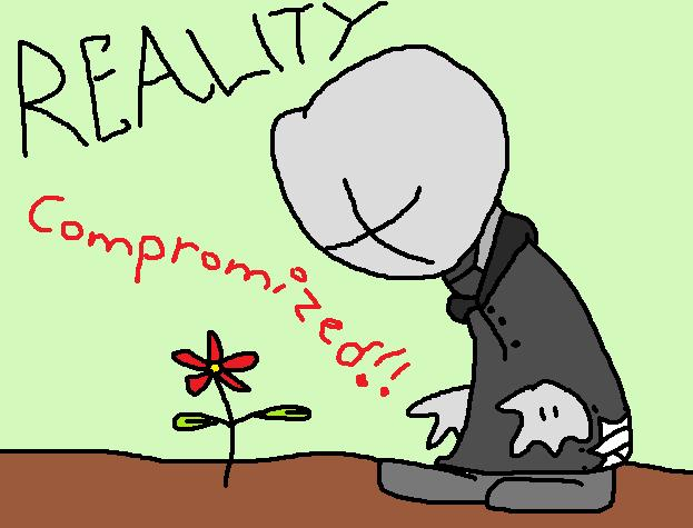 Reality.Compromized!!!