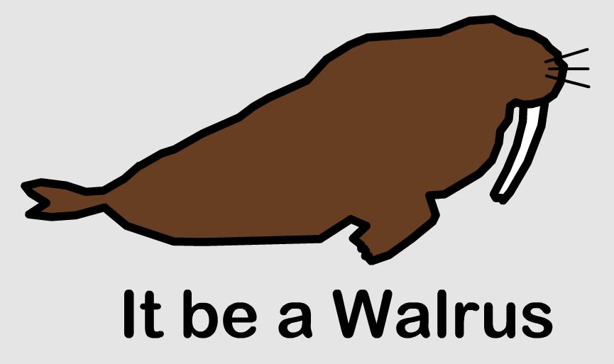 It be a Walrus