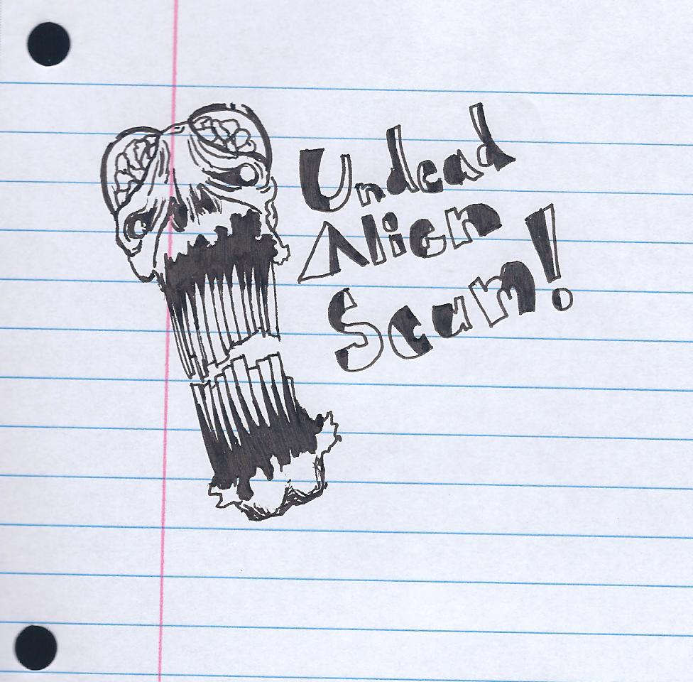 Undead Alien Scum!