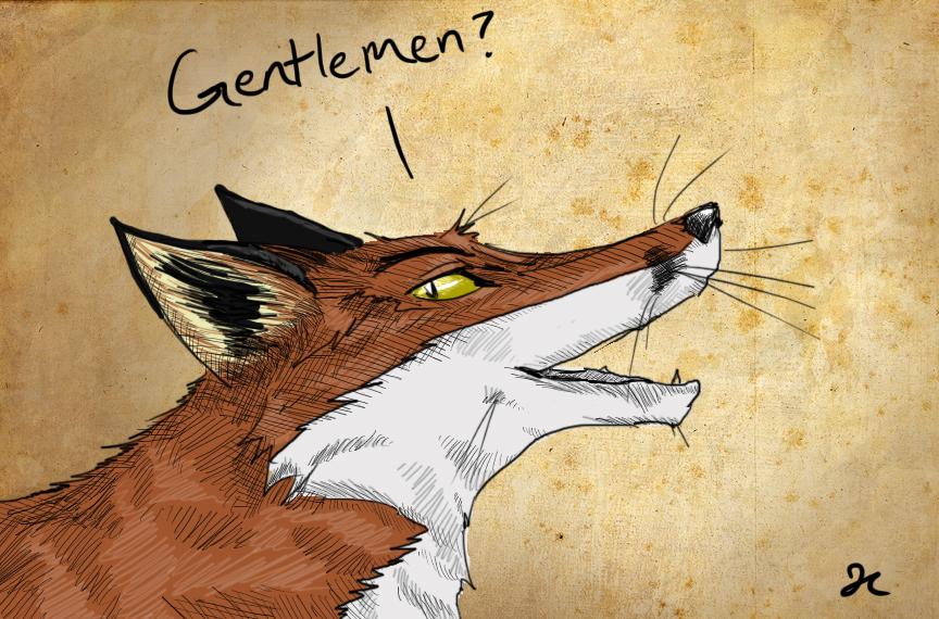 Gentlemen?