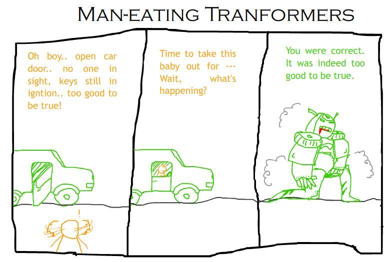 Man-eating Transformers