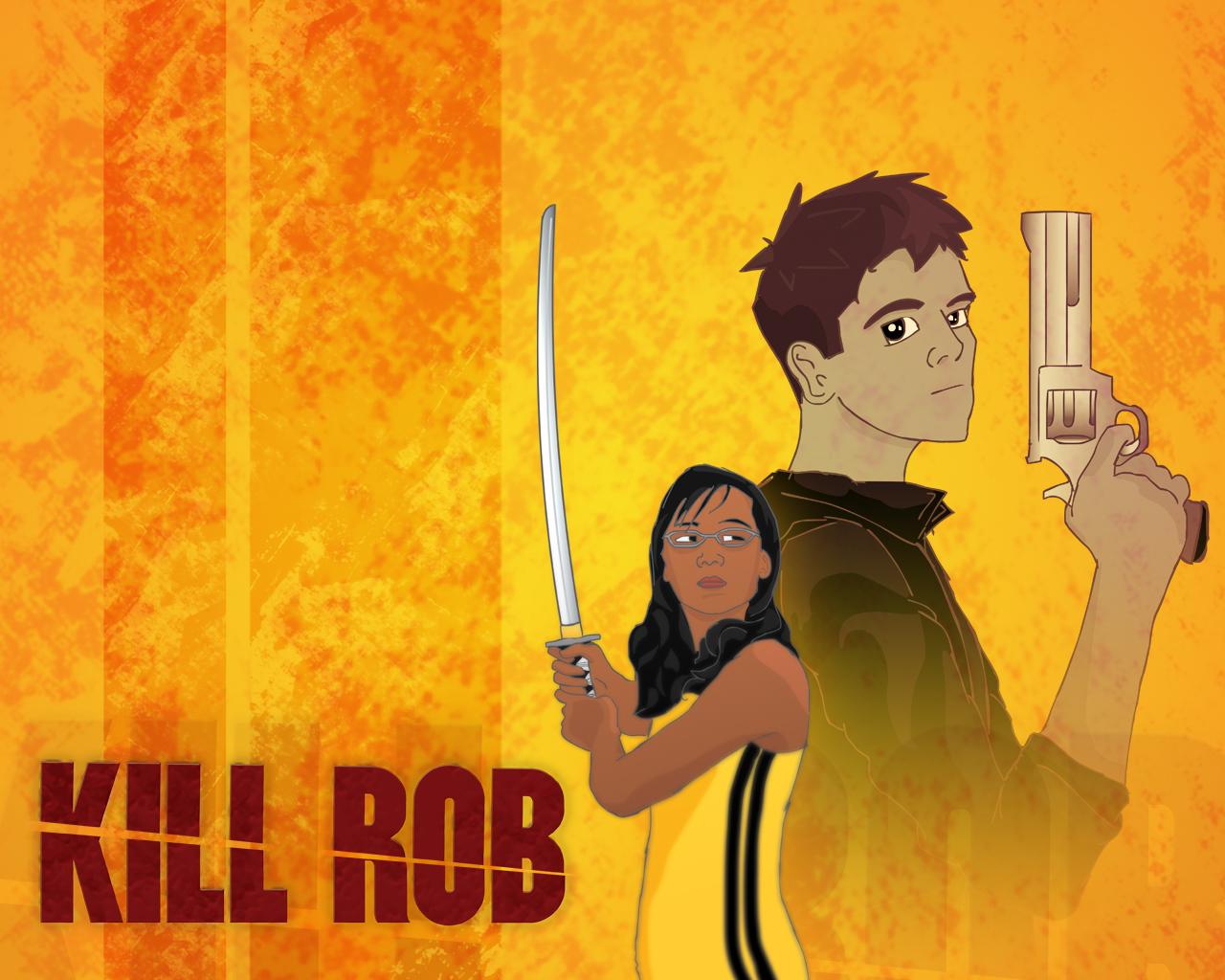 Kill Rob