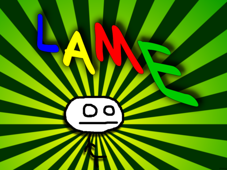 The Lame Wallpaper by Alveng on Newgrounds