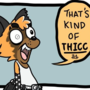 Suey - That's kind of THICC