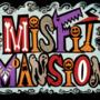 Misfit Mansion [COMPLETE]