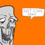 Not Cool Man