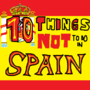 10 Things NOT to do in Spain