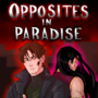 Prelude: Opposites in Paradise