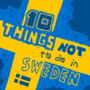 10 Things Not To Do In Sweden