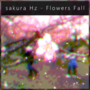 sakura Hz - Flowers Fall (Cover Art)