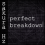 sakura Hz - Perfect Breakdown (cover art)