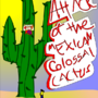 Attack Mexican Colossal Cactus by jucama