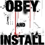 OBEY AND INSTALL by Jd314159