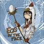 EGG in tha face by Ephyse