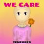 TEMPOREX / we care (fan art)