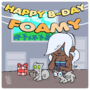 Foamy's B-Day