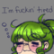 I'm fucking tired