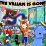 The villain is gone!