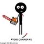 Avoid Chainsaws