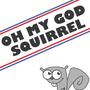 OMG SQUIRREL by mega48man