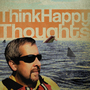 Think Happy Thoughts by badCowfish