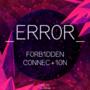 _ERR0R_ F0RB1DDEN C0NNEC+10N (The Single Cover)